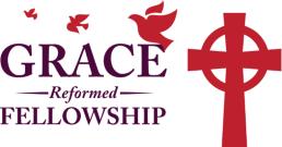 Grace Reformed Fellowship